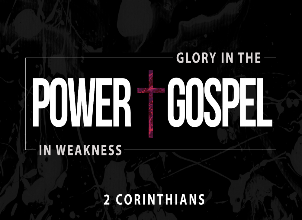 Power in Weakness Glory in the Gospel