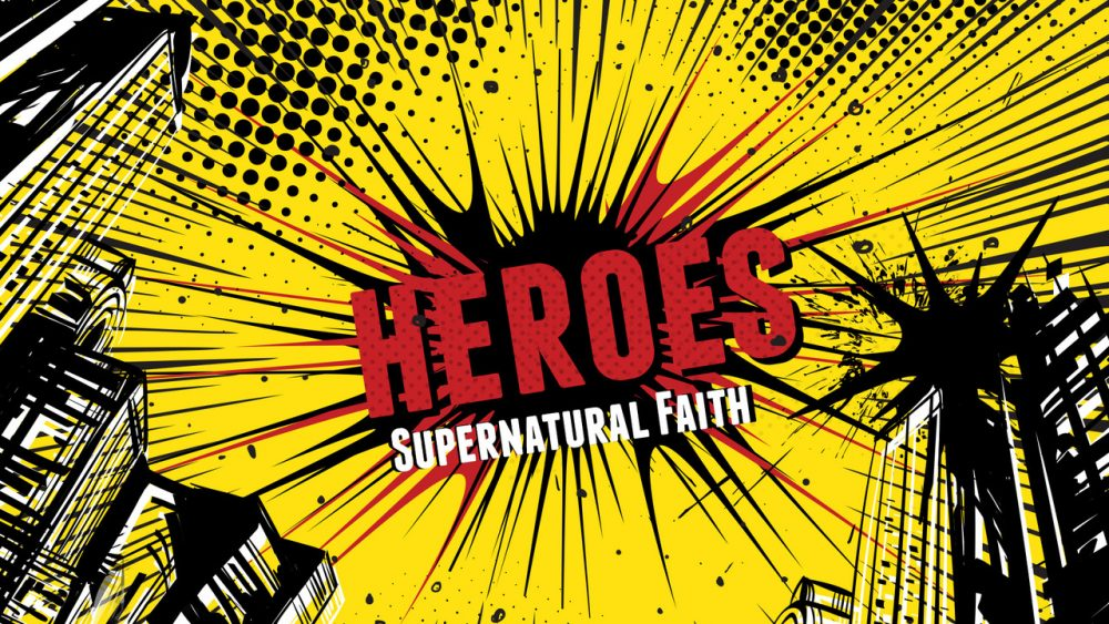 Heroes\' Supernatural Faith